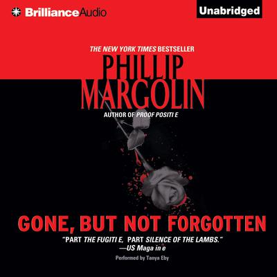 Gone, But Not Forgotten Audiobook, by Phillip Margolin