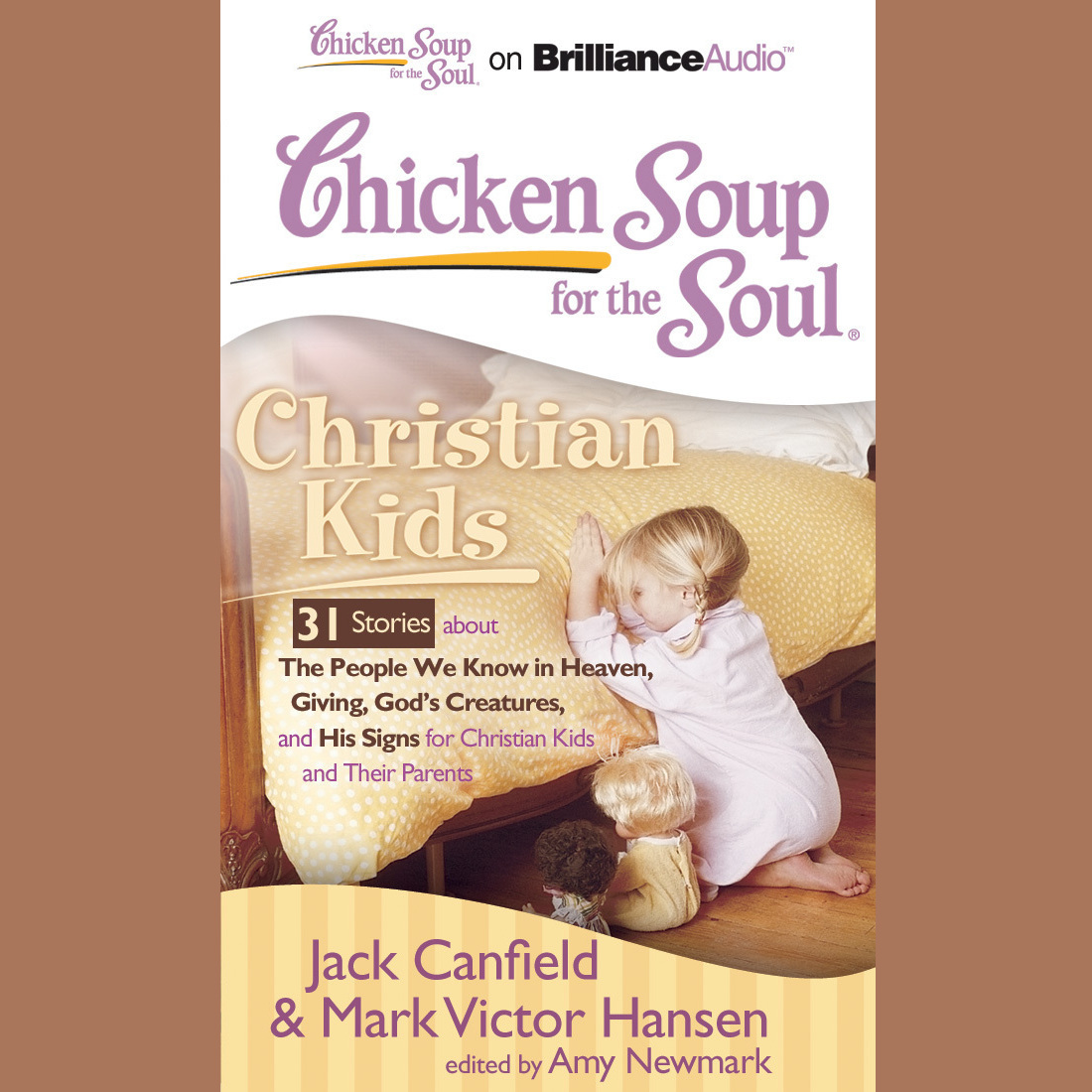 Printable Chicken Soup for the Soul: Christian Kids - 31 Stories about The People We Know in Heaven, Giving, God's Creatures, and His Sign Audiobook Cover Art