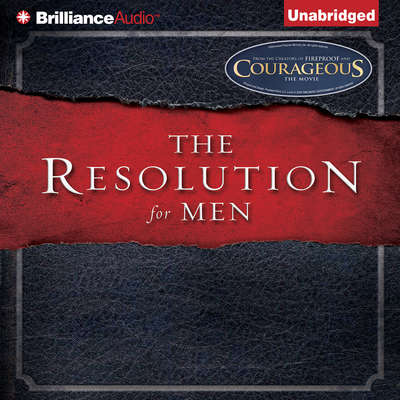 The Resolution For Men Audiobook, by Stephen Kendrick
