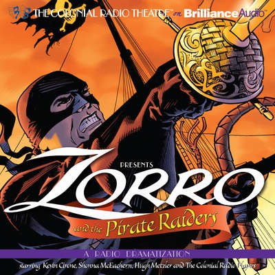 Zorro and the Pirate Raiders: A Radio Dramatization Audiobook, by Johnston McCulley