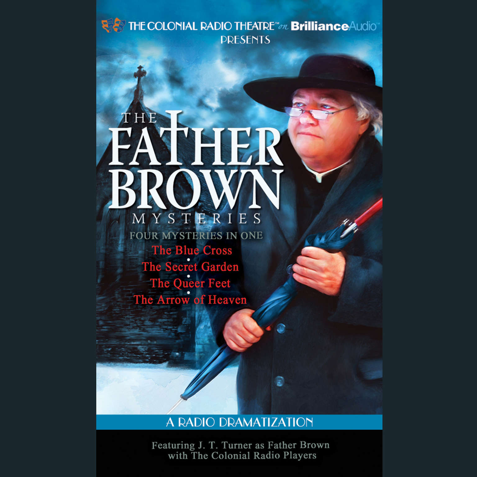 Printable Father Brown Mysteries, The - The Blue Cross, The Secret Garden, The Queer Feet, and The Arrow of Heaven: A Radio Dramatization Audiobook Cover Art