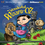 The Wonderful Wizard of Oz: A Radio Dramatization Audiobook, by L. Frank Baum