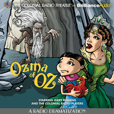 Ozma of Oz: A Radio Dramatization Audiobook, by L. Frank Baum