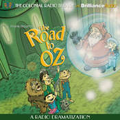 The Road to Oz: A Radio Dramatization Audiobook, by L. Frank Baum, Jerry Robbins