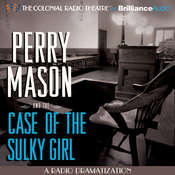 Perry Mason and the Case of the Sulky Girl: A Radio Dramatization, by Erle Stanley Gardner, M. J. Elliott