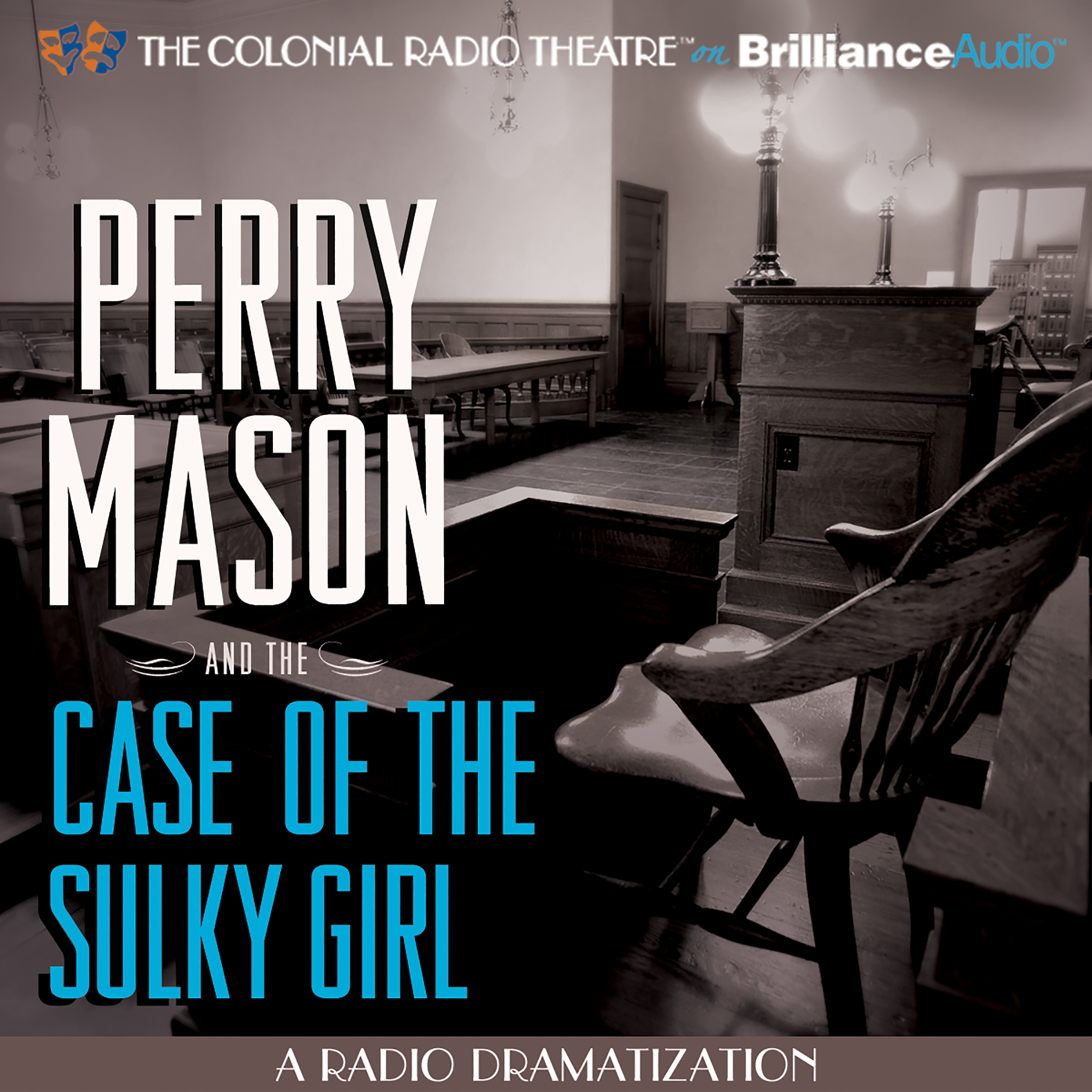Printable Perry Mason and the Case of the Sulky Girl: A Radio Dramatization Audiobook Cover Art