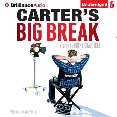 Carters Big Break Audiobook, by Brent Crawford