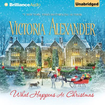 What Happens At Christmas Audiobook, by Victoria Alexander