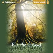Eli the Good Audiobook, by Silas House