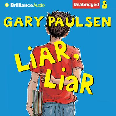 Liar, Liar: The Theory, Practice and Destructive Properties of Deception Audiobook, by Gary Paulsen