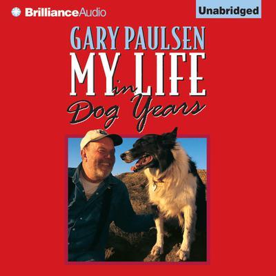 My Life in Dog Years Audiobook, by Gary Paulsen