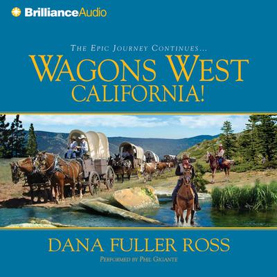 Wagons West California! Audiobook, by Dana Fuller Ross