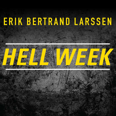 Hell Week: Seven Days to Be Your Best Self Audiobook, by Erik Bertrand Larssen