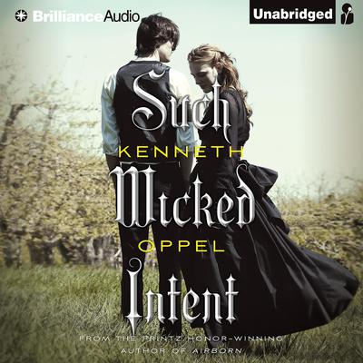 Such Wicked Intent Audiobook, by Kenneth Oppel