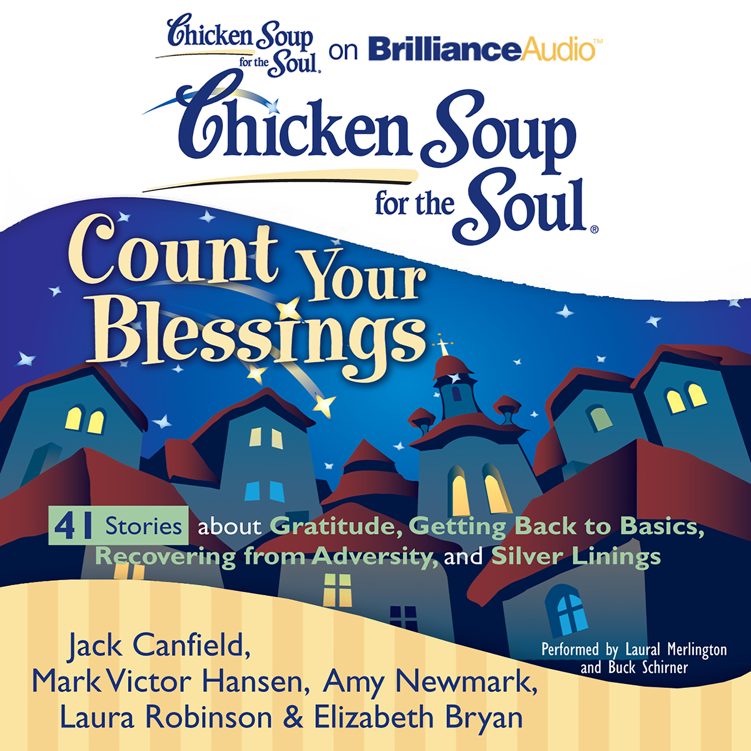 Printable Chicken Soup for the Soul: Count Your Blessings - 41 Stories about Gratitude, Getting Back to Basics, Recovering from Adversity, Audiobook Cover Art
