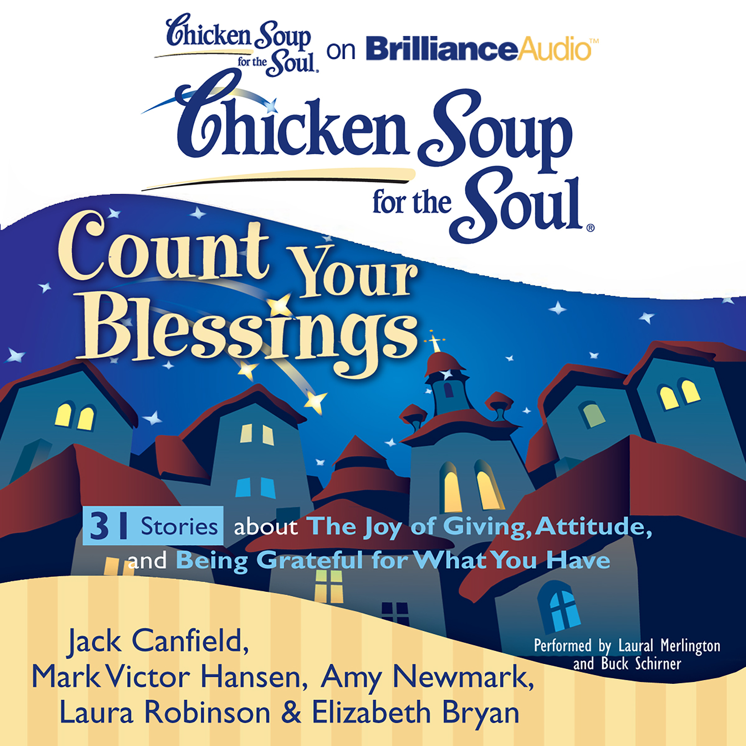 Printable Chicken Soup for the Soul: Count Your Blessings - 31 Stories about the Joy of Giving, Attitude, and Being Grateful for What You  Audiobook Cover Art