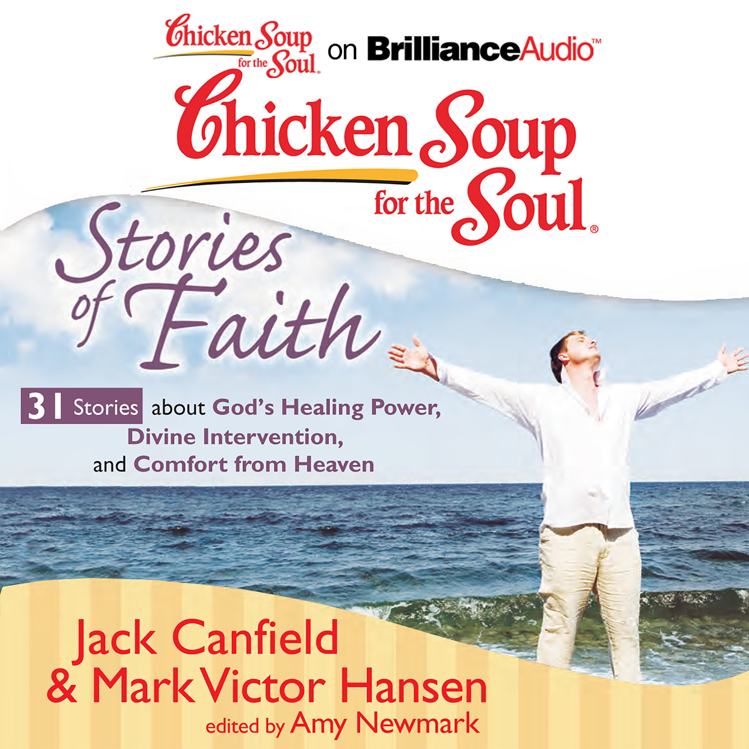 Printable Chicken Soup for the Soul: Stories of Faith - 31 Stories about God's Healing Power, Divine Intervention, and Comfort from Heaven Audiobook Cover Art