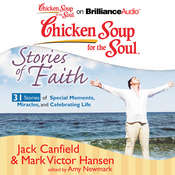 Chicken Soup for the Soul: Stories of Faith - 31 Stories of Special Moments, Miracles, and Celebrating Life Audiobook, by Jack Canfield