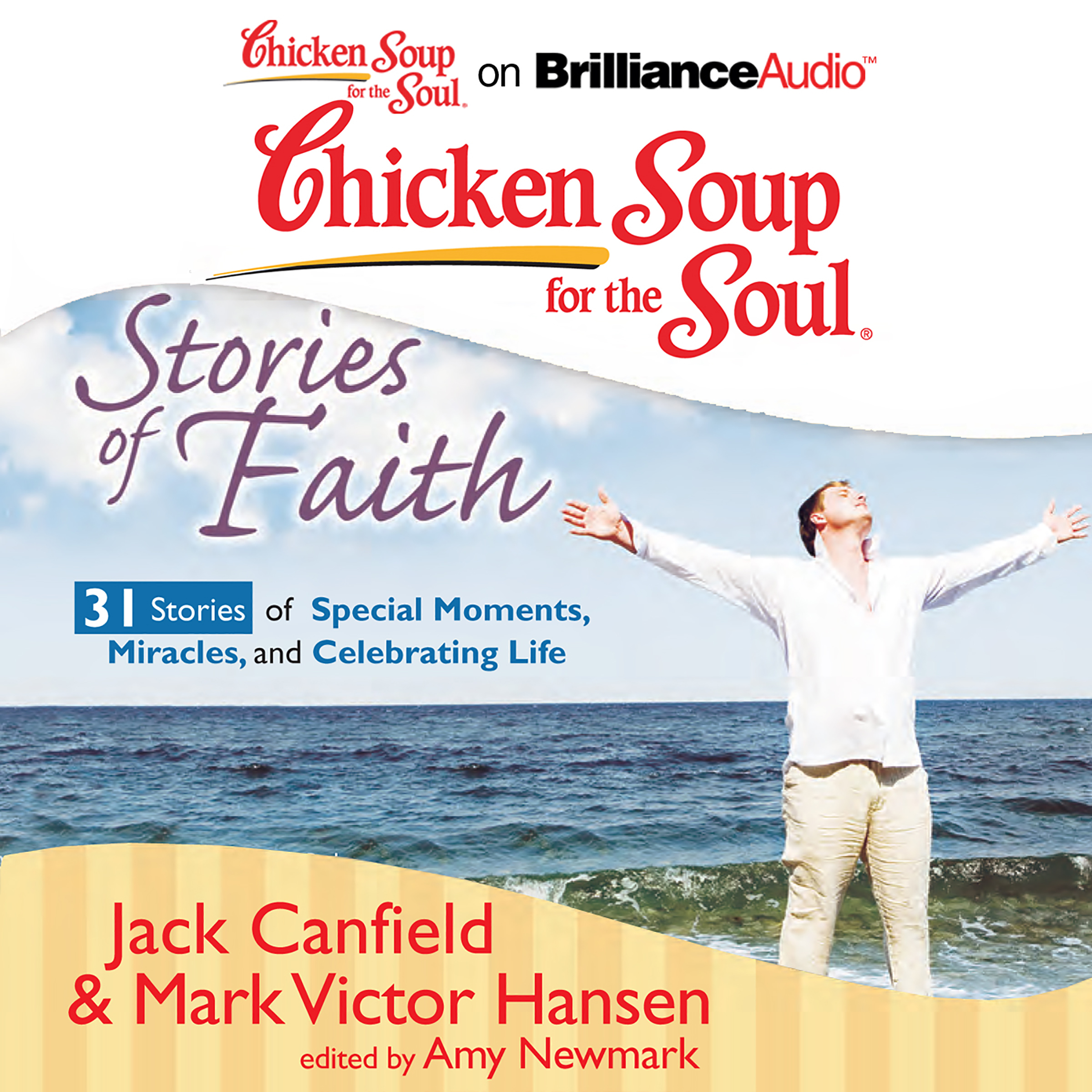 Printable Chicken Soup for the Soul: Stories of Faith - 31 Stories of Special Moments, Miracles, and Celebrating Life Audiobook Cover Art
