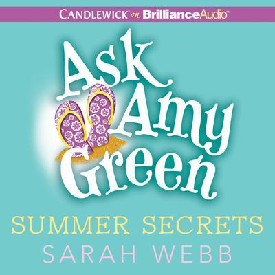 Ask Amy Green: Summer Secrets Audiobook, by Sarah Webb