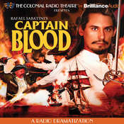 Captain Blood: A Radio Dramatization Audiobook, by Rafael Sabatini, Jerry Robbins