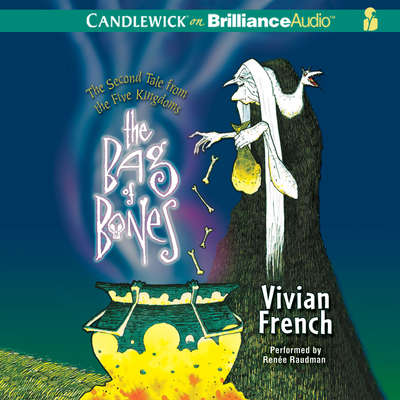 The Bag of Bones: The Second Tale from the Five Kingdoms Audiobook, by Vivian French