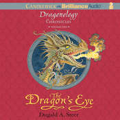 The Dragon's Eye: The Dragonology Chronicles, Volume 1 Audiobook, by Dugald A. Steer