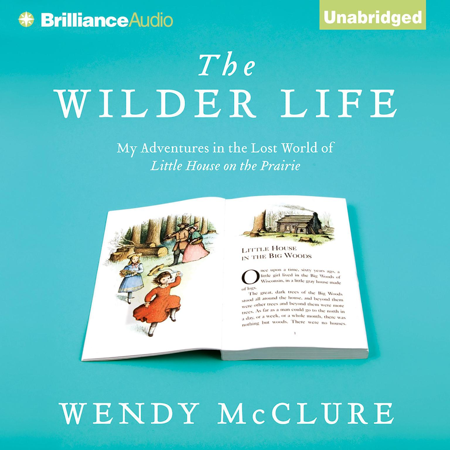 Printable The Wilder Life: My Adventures in the Lost World of Little House on the Prairie Audiobook Cover Art