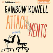 Attachments: A Novel Audiobook, by Rainbow Rowell