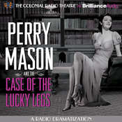 Perry Mason and the Case of the Lucky Legs: A Radio Dramatization, by Erle Stanley Gardner, M. J. Elliott