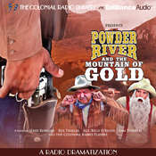 Powder River and the Mountain of Gold: A Radio Dramatization Audiobook, by Jerry Robbins