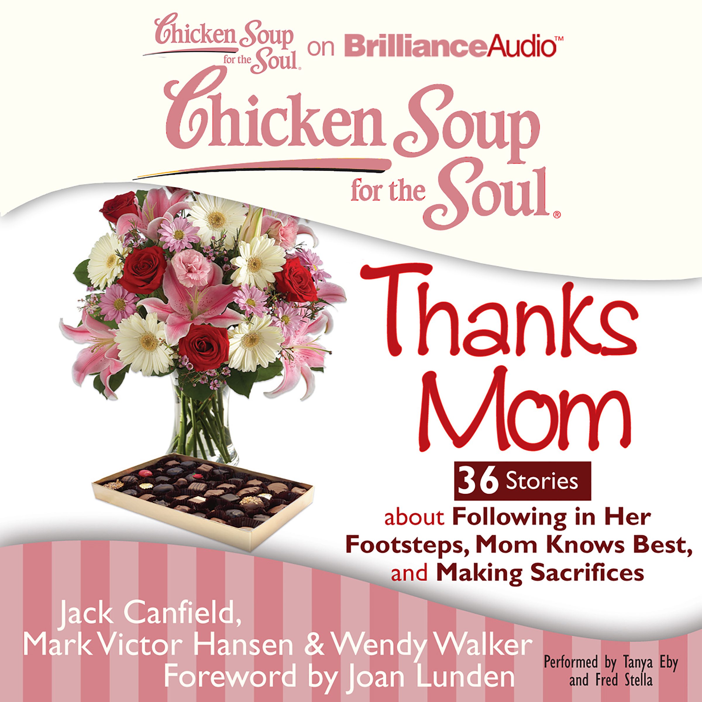 Printable Chicken Soup for the Soul: Thanks Mom - 36 Stories about Following in Her Footsteps, Mom Knows Best, and Making Sacrifices Audiobook Cover Art