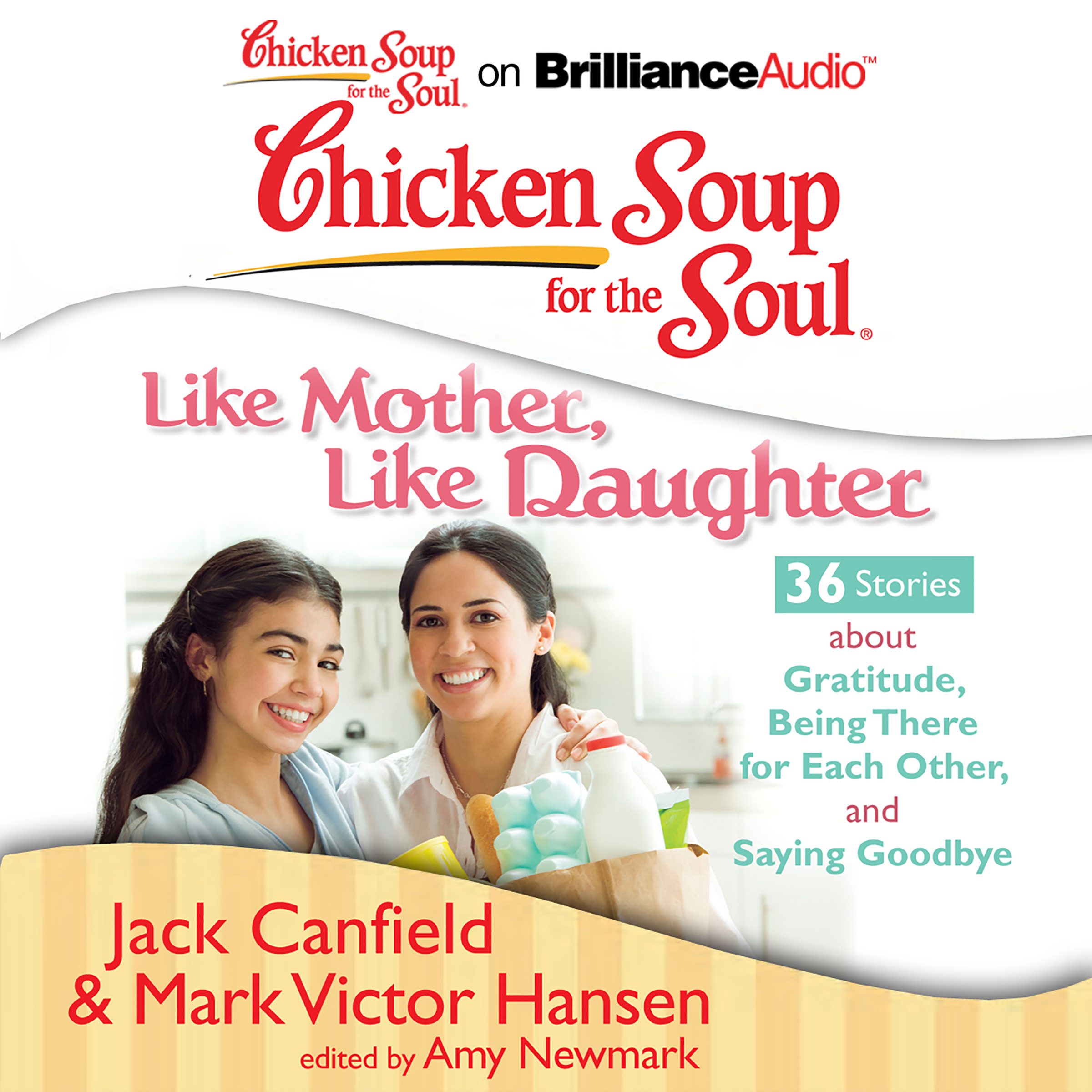 Printable Chicken Soup for the Soul: Like Mother, Like Daughter - 36 Stories about Gratitude, Being There for Each Other, and Saying Goodb Audiobook Cover Art
