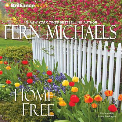 Home Free Audiobook, by Fern Michaels