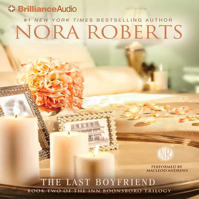 The Last Boyfriend Audiobook, by Nora Roberts