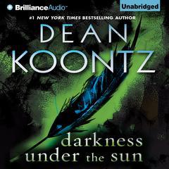 Darkness Under the Sun Audiobook, by Dean Koontz