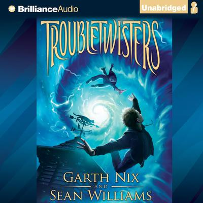 Troubletwisters Audiobook, by Garth Nix