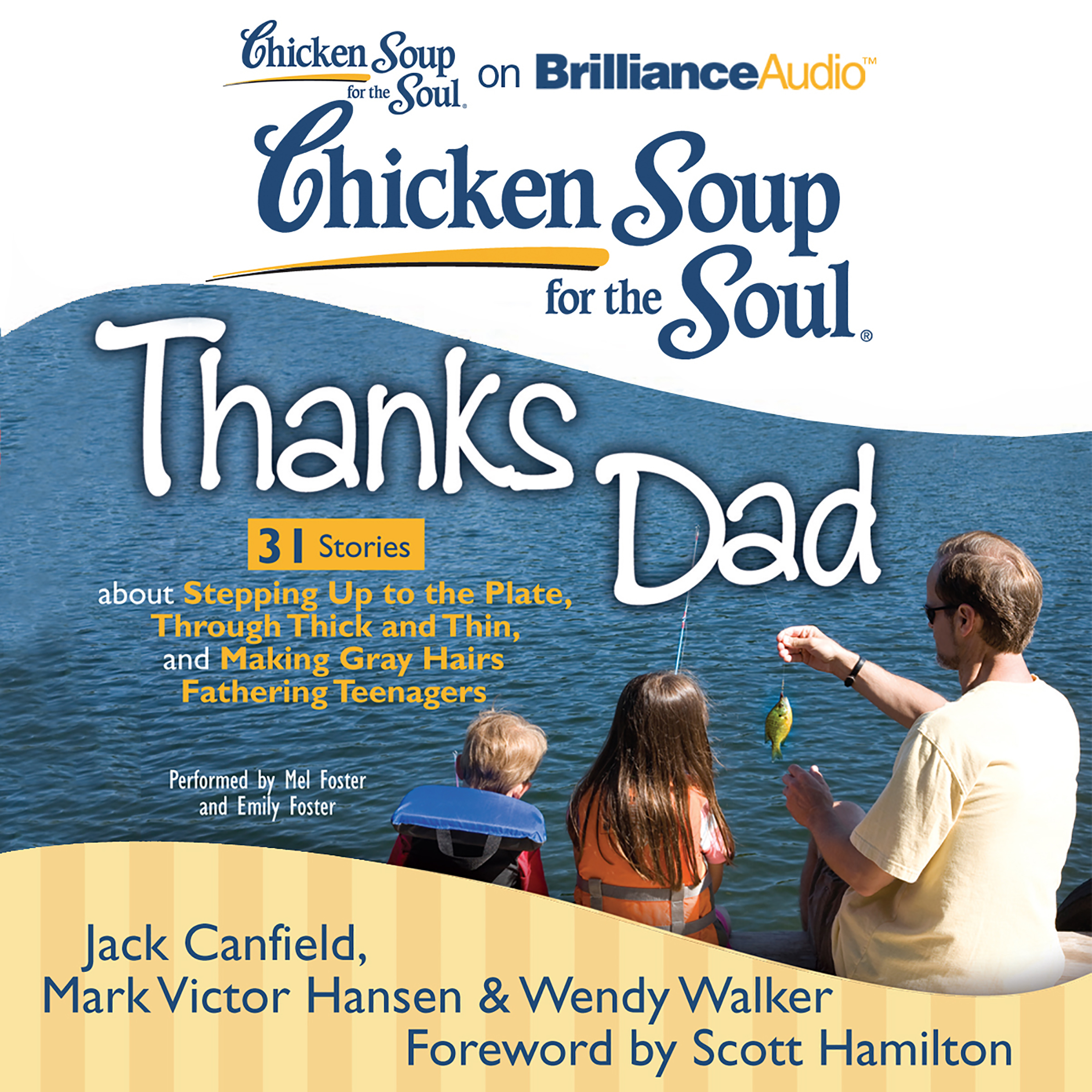 Printable Chicken Soup for the Soul: Thanks Dad - 31 Stories about Stepping Up to the Plate, Through Thick and Thin, and Making Gray Hairs Fathering Teenagers Audiobook Cover Art