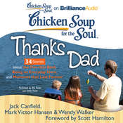 Chicken Soup for the Soul: Thanks Dad - 34 Stories about the Ties that Bind, Being an Everyday Hero, and Moments that Last Forev Audiobook, by Jack Canfield