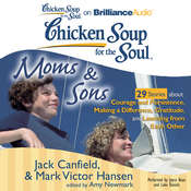Chicken Soup for the Soul: Moms & Sons - 29 Stories about Courage and Persistence, Making a Difference, Gratitude, and Learning  Audiobook, by Jack Canfield