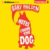 Notes from the Dog Audiobook, by Gary Paulsen