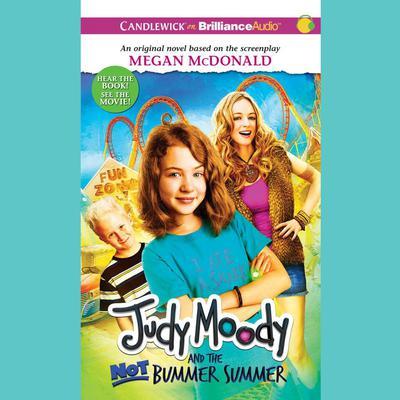 Judy Moody and the Not Bummer Summer Audiobook, by Megan McDonald