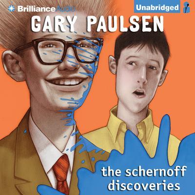 The Schernoff Discoveries Audiobook, by Gary Paulsen