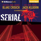 Serial Uncut Audiobook, by Blake Crouch
