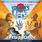 William F. Nolans Logans Run - Last Day: A Radio Dramatization Audiobook, by Paul J. Salamoff