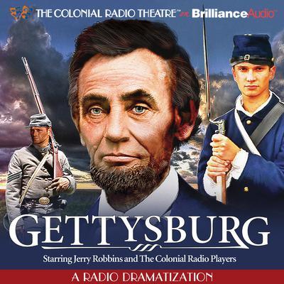 Gettysburg: A Radio Dramatization Audiobook, by Jerry Robbins