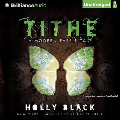 Tithe: A Modern Faerie Tale Audiobook, by Holly Black
