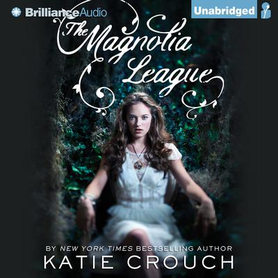 The Magnolia League Audiobook, by Katie Crouch