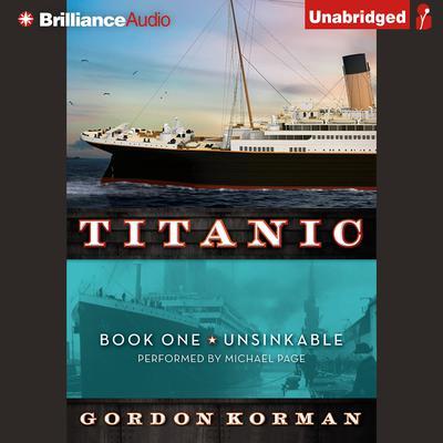 Titanic: Book One Unsinkable Audiobook, by Gordon Korman