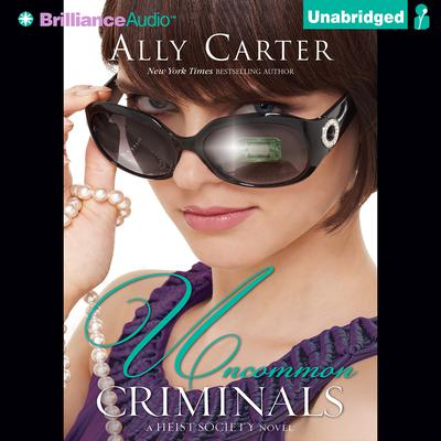 Uncommon Criminals Audiobook, by Ally Carter